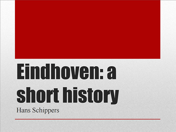 Hans Schippers- Eindhoven: a short History