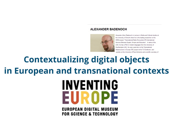 Alecander Badenoch - Contextualizing digital objects in European and transnational contexts